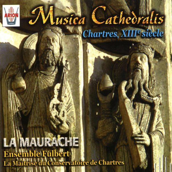 Musica Cathedralis - Chartres, XIIIe Siècle - Faire chanter les pierres de la cathedrale de Chartres...