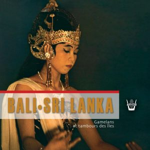 Gamelans et Tambours des Iles - Bali - Sri Lanka
