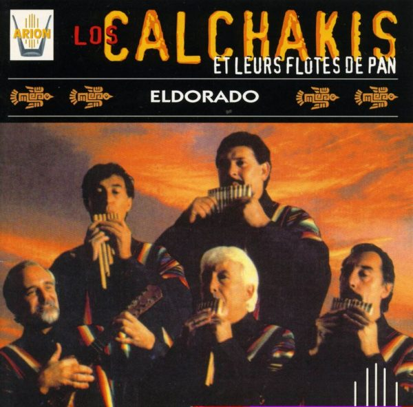 Los Calchakis Vol.11 - Et leurs flûtes de pan Eldorado