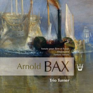 Bax - Elegiac Trio - Fantasy Sonata - Sonata