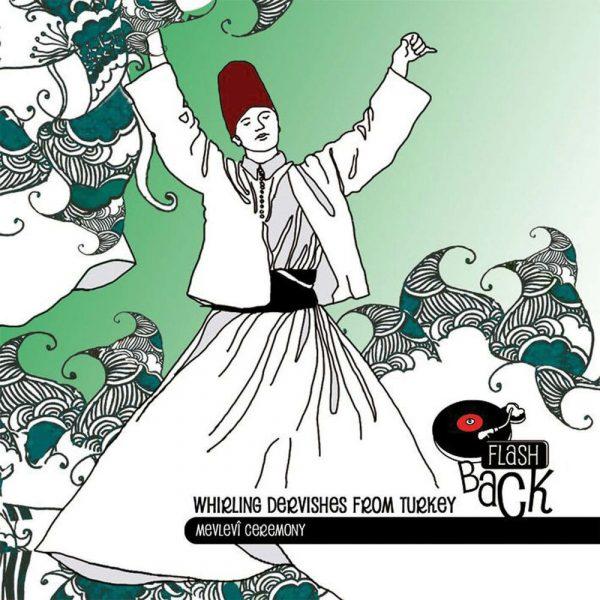 Turkey - Whirling Derviches from Turkey