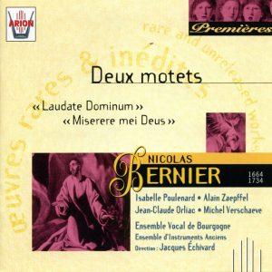 Bernier - Deux Motets - Laudate Dominum & Miserere Mei Deus