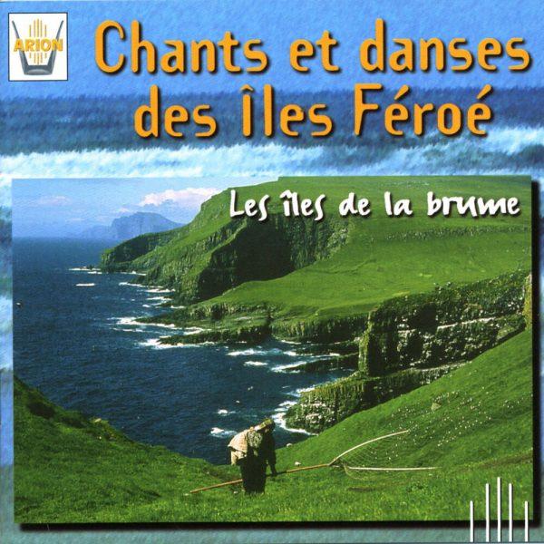 Chants & Danses des Iles Féroe - Les Iles de la Brume