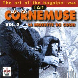 L'Art Cornemuse Vol. 2 - La Musette de Cour