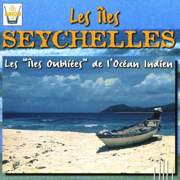 Les Iles Seychelles - Les Iles Oubliees