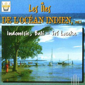 Les Iles de L'Ocean Indien Vol. 1 - Indonesie, Bali - Sri Lanka