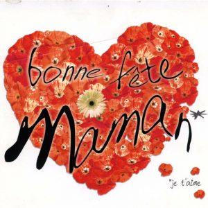 Bonne Fête Maman - Je t'aime