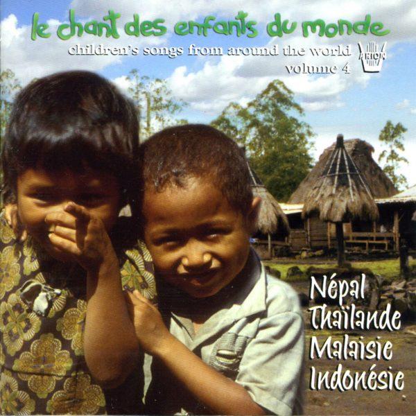 Chant des Enfants du Monde Vol. 4 - Népal, Thaïlande, Malaisie, Indonesie