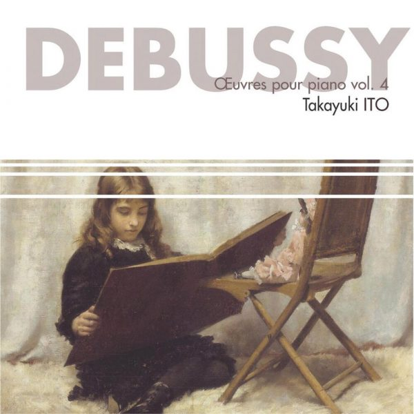 Debussy - Œuvres pour piano - Vol.4