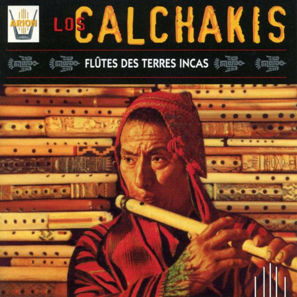 Los Calchakis Vol.1 - Flûtes des terres Inca