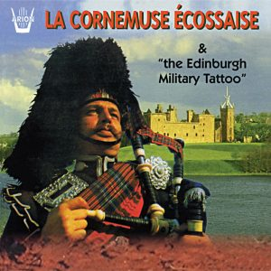 La Cornemuse écossaise & The Edinburgh Military Tatoo