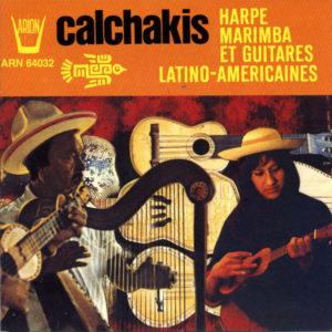 Los Calchakis Vol.4 - Harpe, Marimba, et Guitares latino-americaines