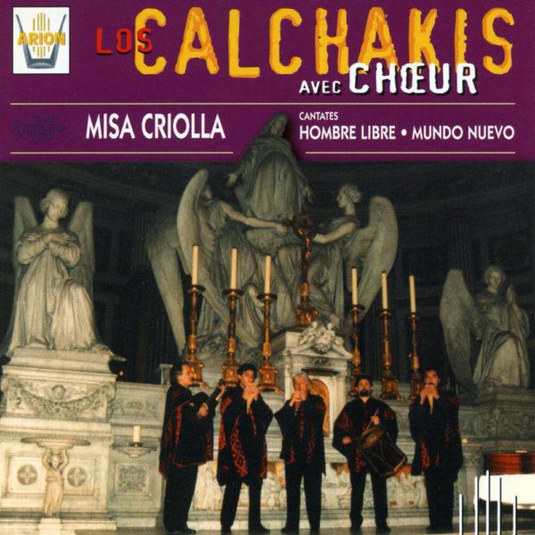 Los Calchakis Vol.6  - Misa Criolla - Hombre Libre - Mundo Nuevo