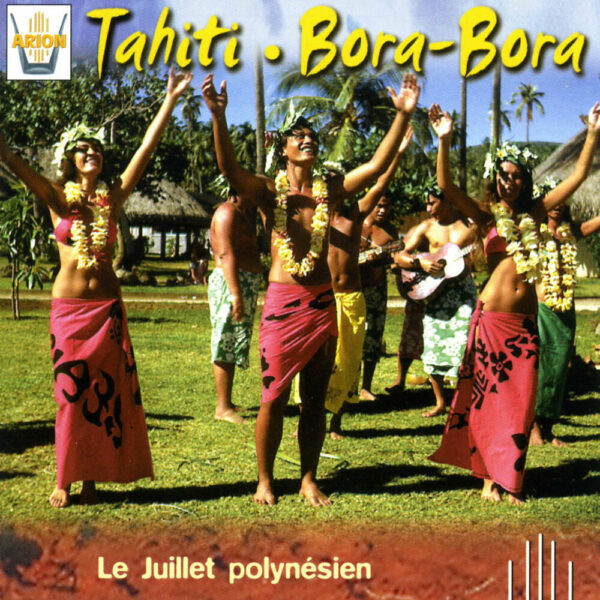 Tahiti / Bora-Bora - Le juillet polynesien