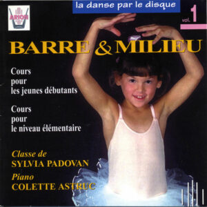 La danse par le disque Vol.1 - Barre & milieu - Classe de Sylvia Padovan