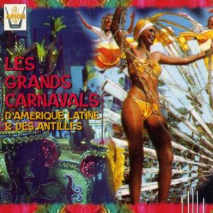 Les grands carnavals d'Amerique latine & des Antilles