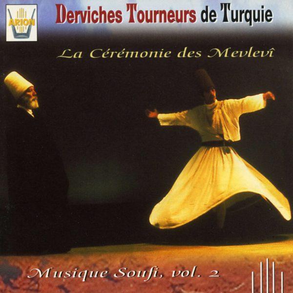 Derviches tourneurs de Turquie - La cérémonie des Mevlevi