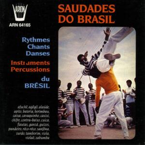 Saudades do Brasil - Rythmes, chants & danses du Brésil