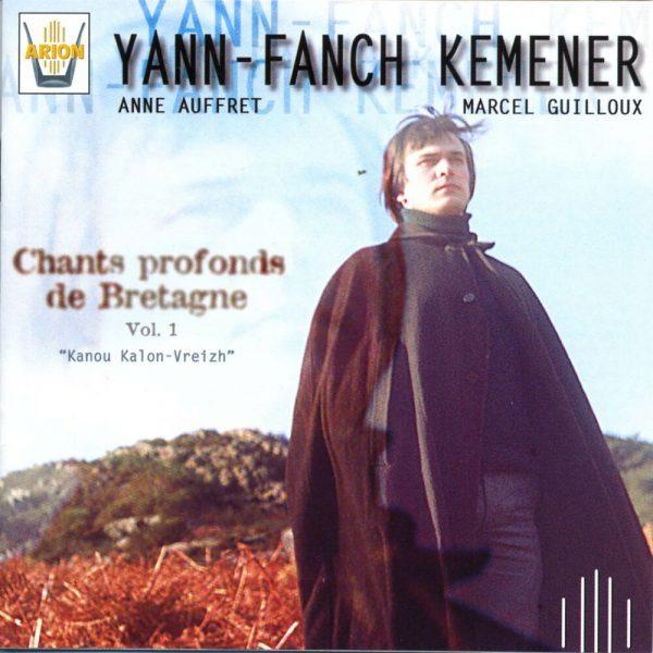 Yann-Fanch Kemener - Chants profonds de Bretagne - Vol.1