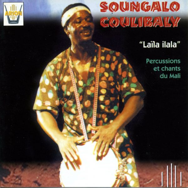 Soungalo Coulibaly - Laila Ilala - Percussions et chants du Mali
