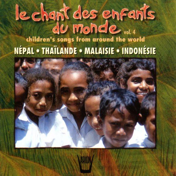 Chant des Enfants du Monde Vol. 4 - Népal, Thaïlande, Malaisie, Indonésie