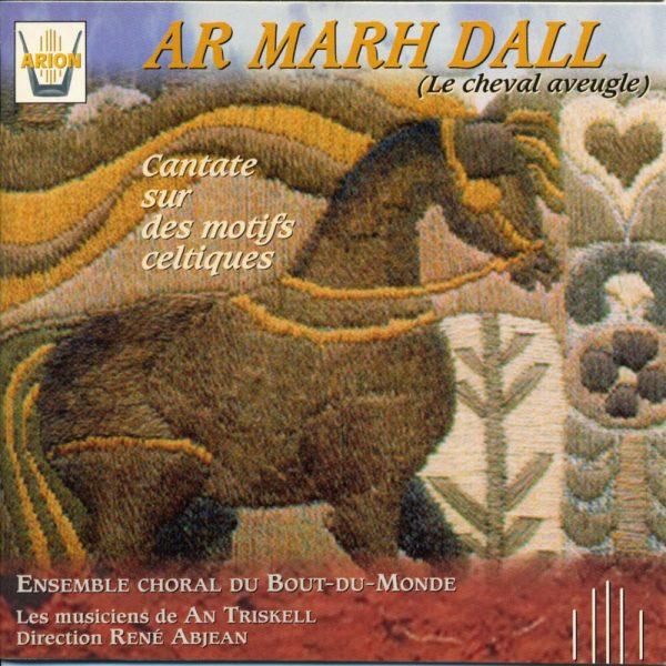 Ar Marh Dall (le cheval aveugle) - Cantate sur des Motifs Celtiques