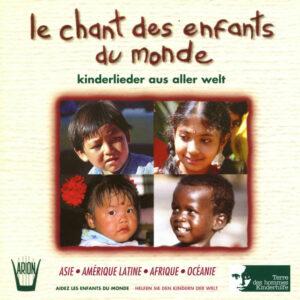 Chant des Enfants du Monde  - Terre des Hommes - Asie - Amérique latine  - Afrique - Océanie