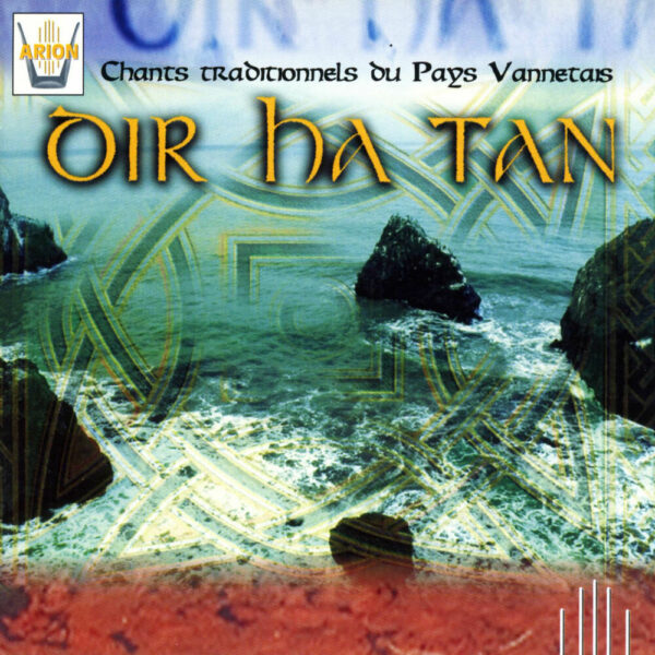 Dir Ha Tan Vol. 1 - Chants traditionnels du pays Vannetais