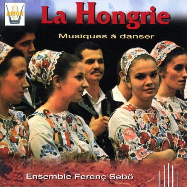 La Hongrie - Musiques à danser