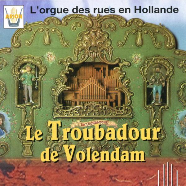 Le Troubadour de Volendam - L'orgue des rues en Hollande