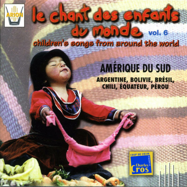 Chant des Enfants du Monde Vol. 6 - Amérique du sud