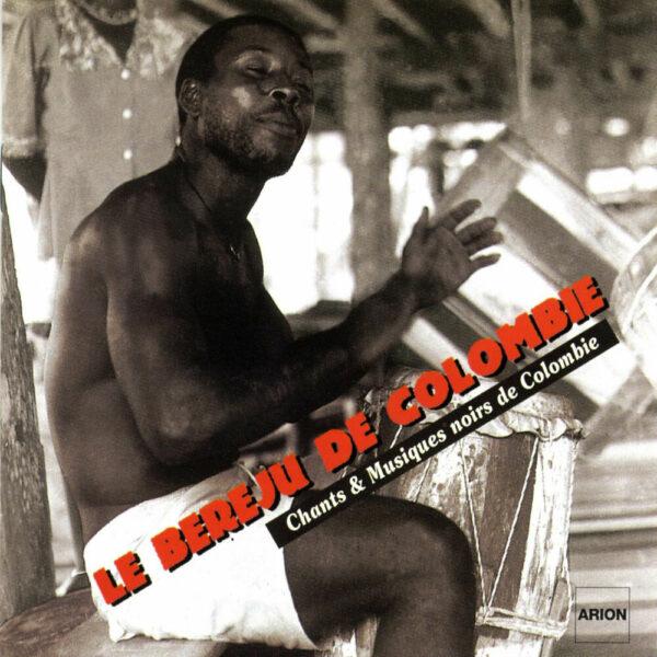 Le Bereju de Colombie - Chants et musiques noirs