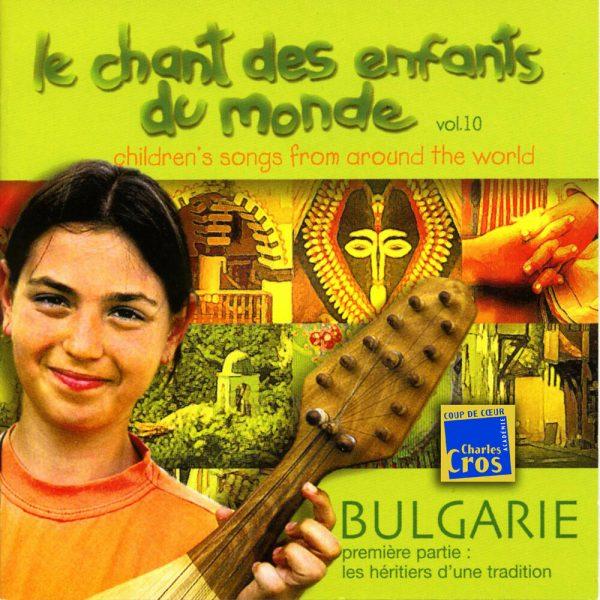 Chant des Enfants du Monde Vol. 10 - Bulgarie Vol.1 - Les héritiers d'une tradition
