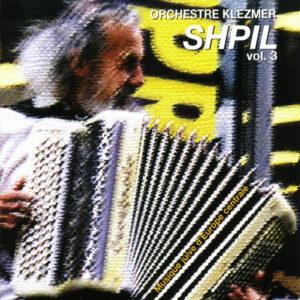 Shpil es nokh a mol Vol.3 - Orchestre Klezmer