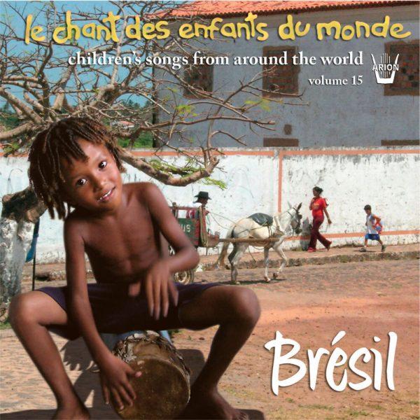 Chant des Enfants du Monde Vol. 15 - Le Brésil