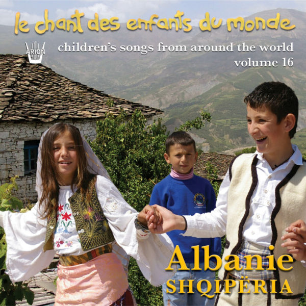 Chant des Enfants du Monde Vol. 16 - L'Albanie