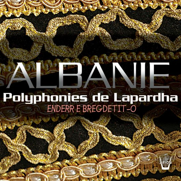 Albanie - Polyphonies de Lapardha