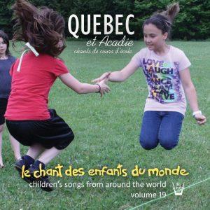 Chant des Enfants du Monde Vol. 19 - Chants de cours d'école - Quebec et Acadie