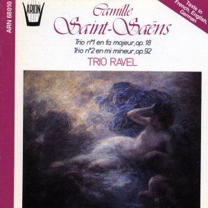 Saint-Saëns - Trio N°1 en fa majeur, Op. 18 - Trio N°2 en mi mineur, Op. 92