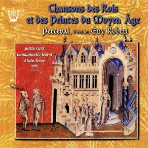 Chansons des Rois & des Princes du Moyen-Age