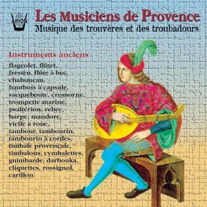 Les Musiciens de Provence - Musique des Trouvères et des Troubadours