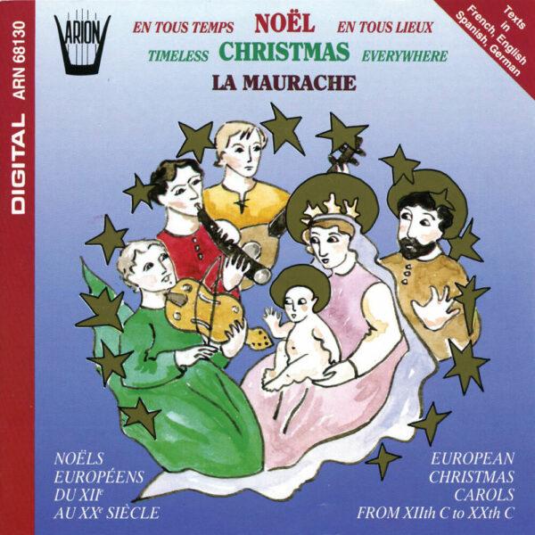 Noël en tous Temps, en tous Lieux - Noëls Européens du XIIème au XXème siècle