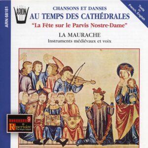 Chansons et Danses au Temps des Cathédrales - La Fête sur le Parvis de Notre-Dame