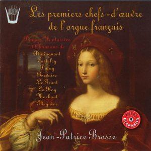 Les Premiers Chefs-d'Œuvre de l'Orgue Francais