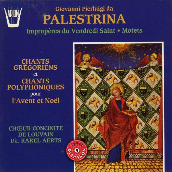 Palestrina - Impropères du vendredi Saint - Motets - Chants grégoriens et Chants polyphoniques pour l'Avent et Noël