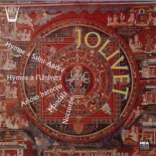 Jolivet - Hymne St-André - Hymne à l'Univers - Arioso Barocco - Mandala - Nocturne