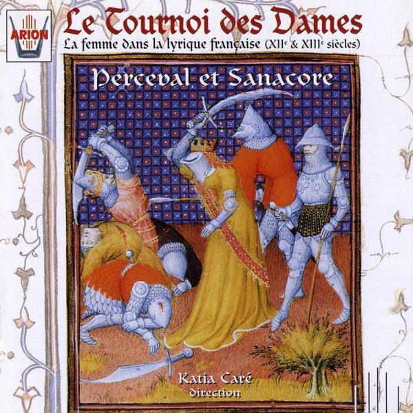 Tournoi des Dames - La Femme dans la lyrique francaise (XIIè & XIIIème Siècles)