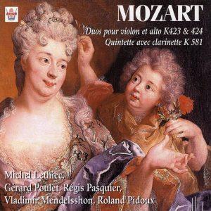 Mozart - Duos pour violon et alto, K 423 & 424 - Quintette avec clarinette, K 581
