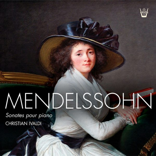 Mendelssohn - Les Trois Sonates pour piano