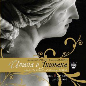 Scarlatti / Durante - Cantates Umana e Inumana